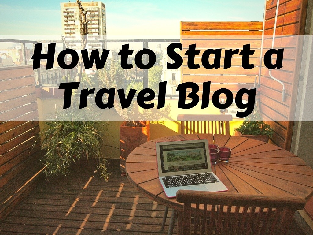 how to start a travel blog 2019