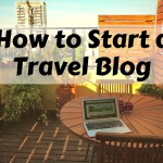 How To Start A Travel Blog 2019 (Step-by-Step Tutorial)