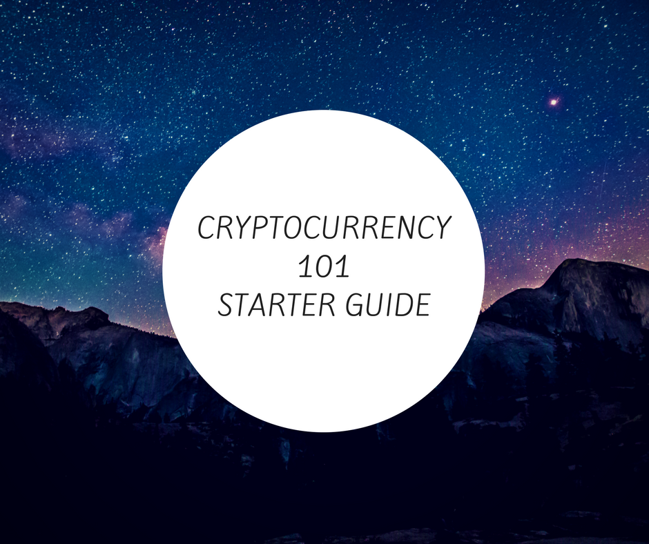 Cryptocurrency 101 Starter Guide