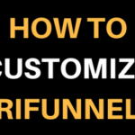 How To Customize TriFunnels For Creating Better Funnels