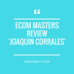 eCom Masters Review: Joaquin Corrales' Shopify Course