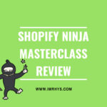 Shopify Ninja Masterclass Review: Kevin David's Course