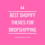 Best Shopify Themes for Dropshipping (The 2019 Guide)