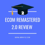 Ecom Remastered 2.0 Review – Hayden Bowles' New Course