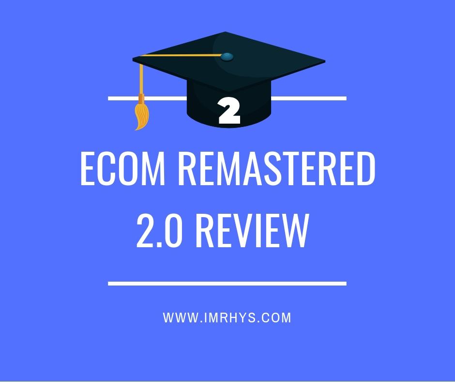 ecom remastered 2.0 review