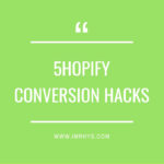Best Shopify Conversion Hacks: How To Increase Your Sales