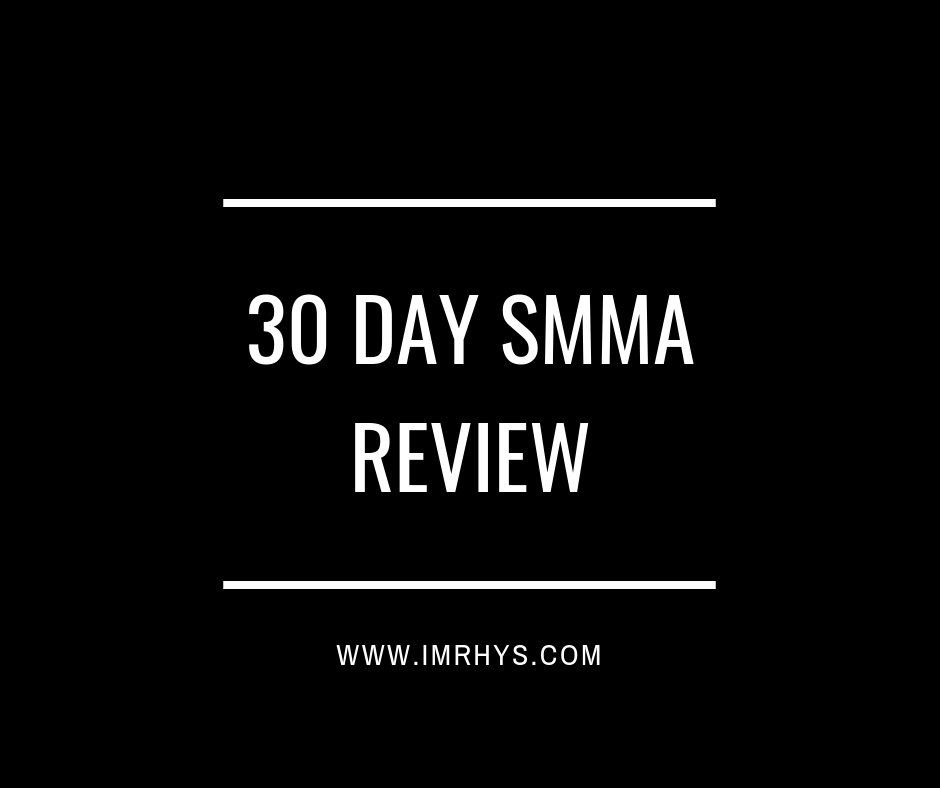 30 Day SMMA Review