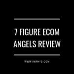7 Figure eCom Angels Review: Can You Build A 100K Funnel?