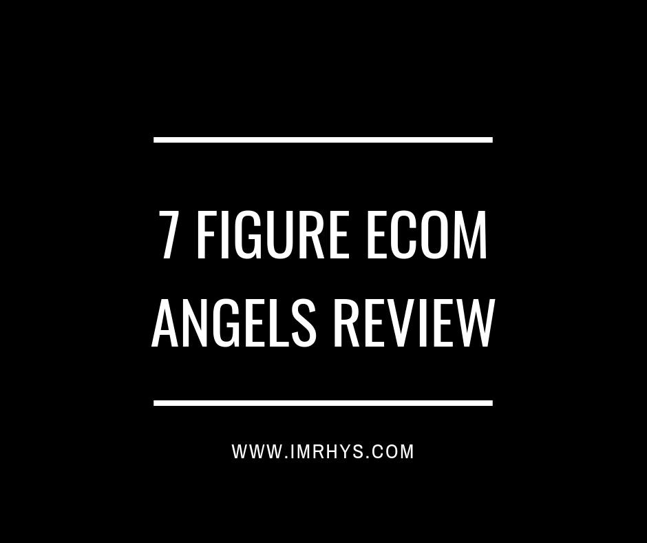 7 Figure eCom Angels Review