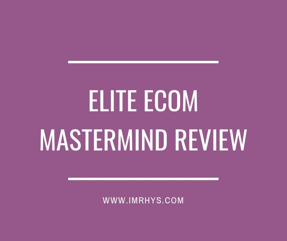 ELITE ECOM MASTERMIND REVIEW