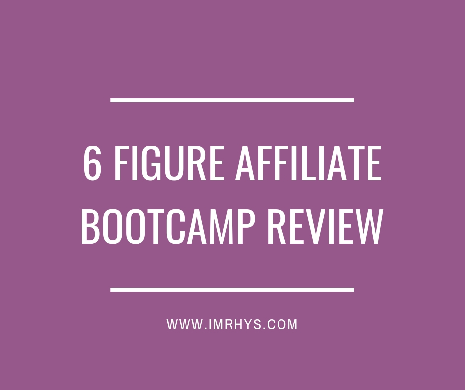 6 Figure Affiliate Bootcamp Review