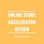 Online Store Accelerator Review: Will Haimerl Course Exposed