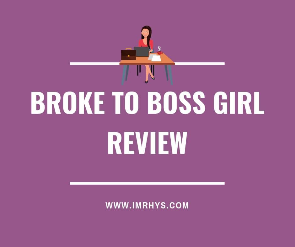 broke to boss girl review