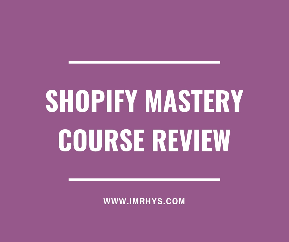 shopify mastery course review