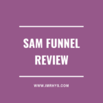 SAM Funnel Review: The Clickfunnels Affiliate Scheme EXPOSED