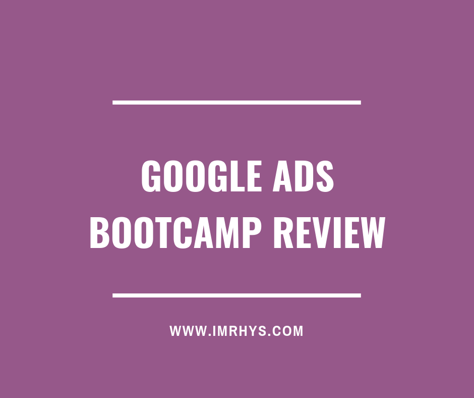 Google Ads Bootcamp Review (Live): Will Haimerl Course