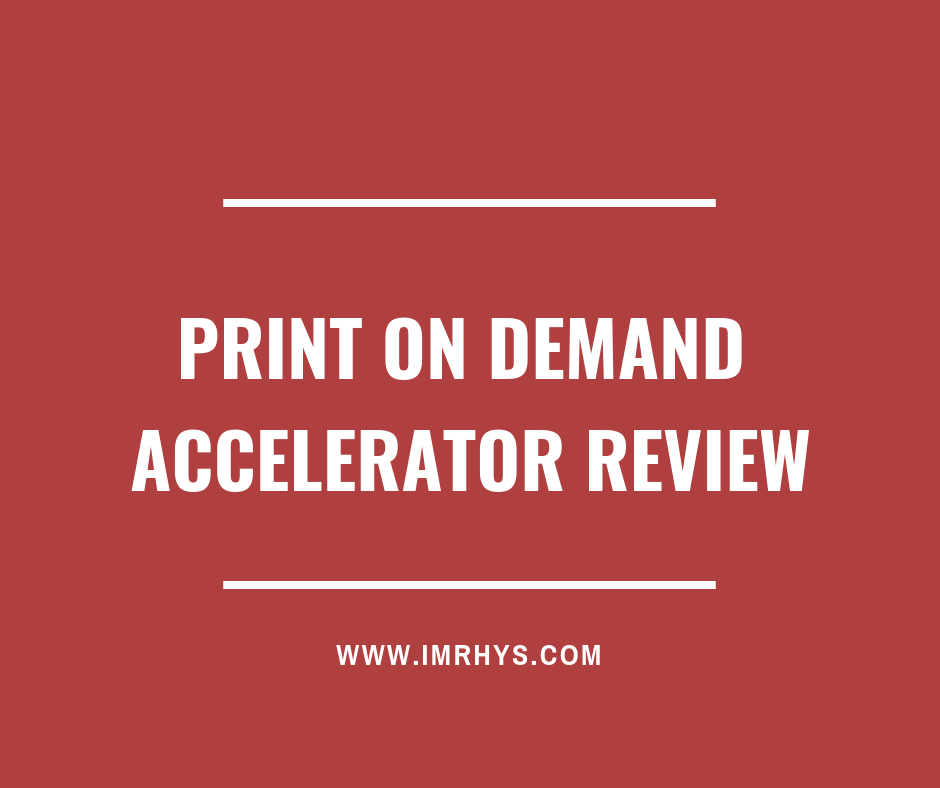 Print on Demand Accelerator Review