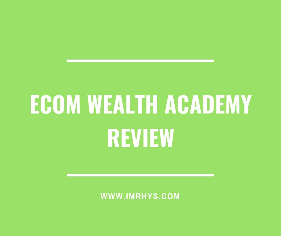 eCom Wealth Academy Review