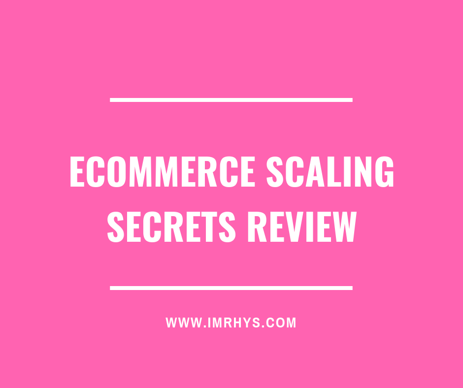ecommerce scaling secrets review