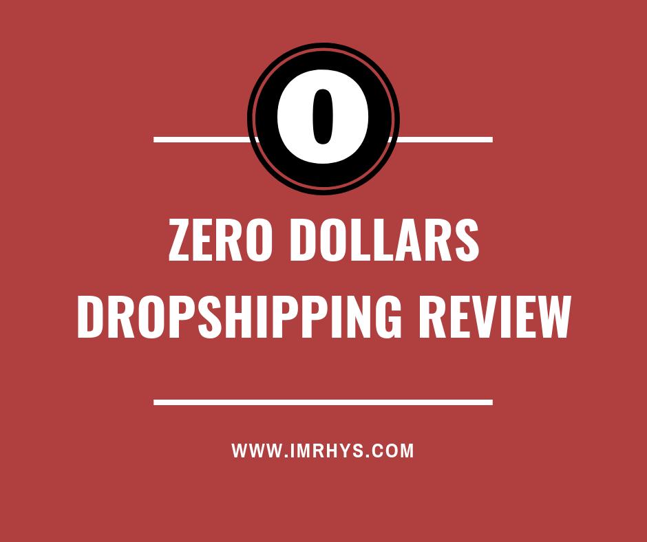 zero dollars dropshipping review