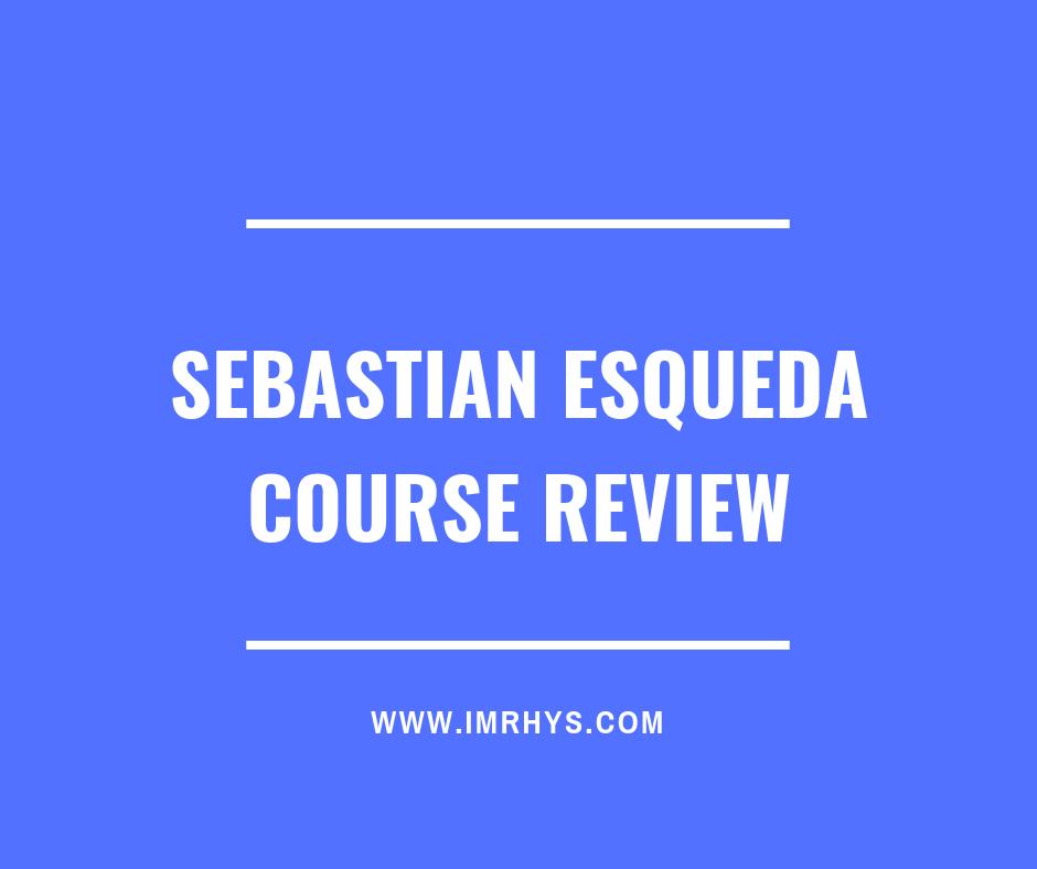 Sebastian Esqueda course review