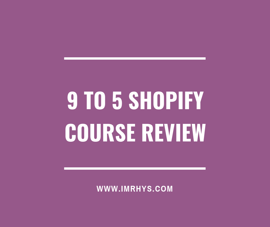 bye 9 to 5 shopify course review