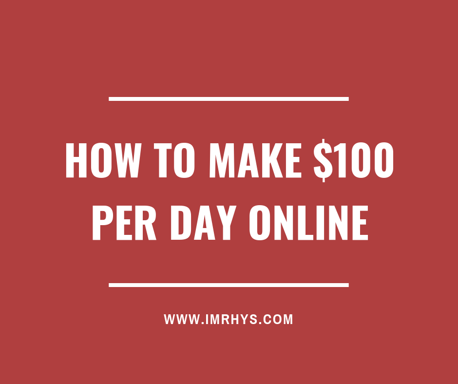 how to make $100 per day online
