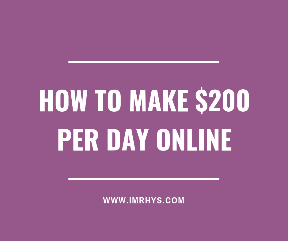 how to make $200 per day online