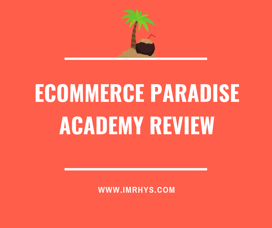 eCommerce Paradise Review: Best High Ticket Dropship Course?