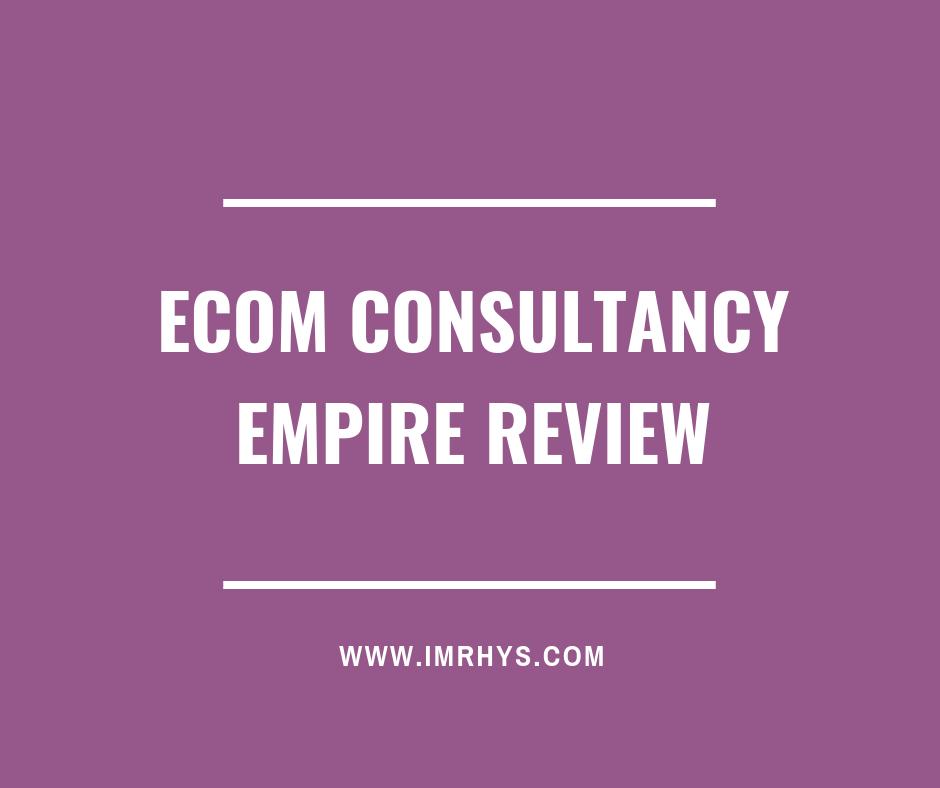 ecom consulting empire review