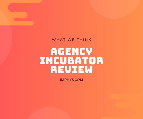 agency incubator review