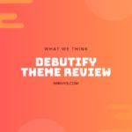 Debutify Theme Review: Best Free Shopify Template?