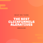 Best Clickfunnels Alternatives: 7 Platforms I Recommend