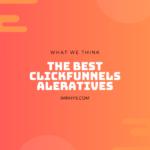 Best Clickfunnels Alternatives: 7 Platforms I Recommend