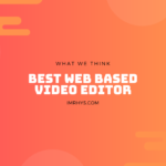 8 Best Web Based Video Editors (Reviews For 2020)