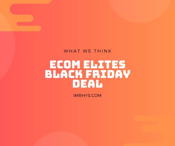 ecom elites black friday deal