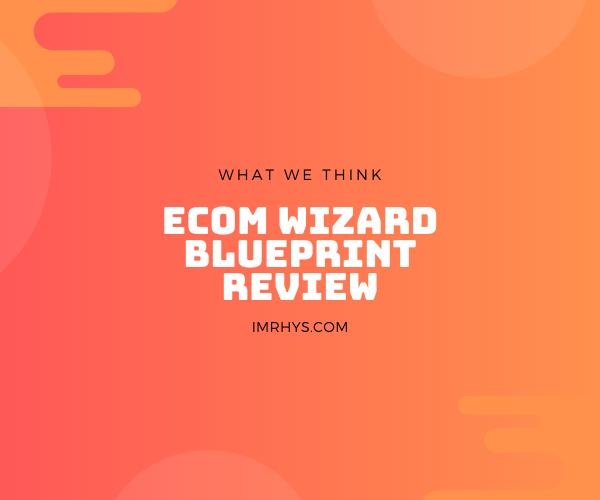 ecom wizard blueprint review