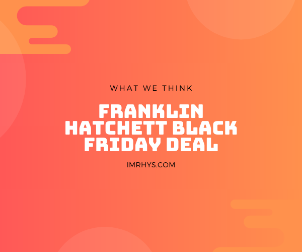 franklin hatchett black friday deal