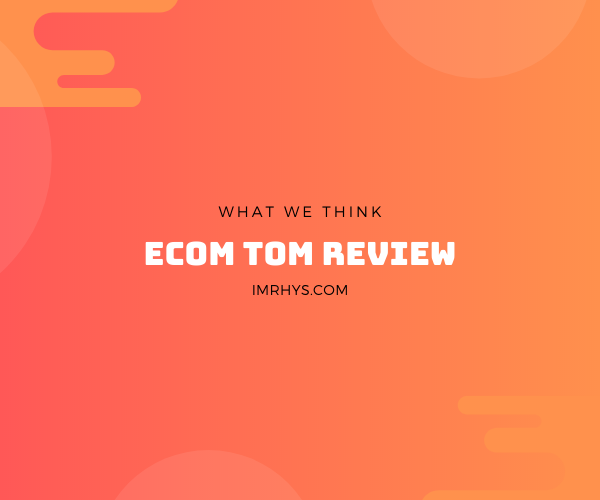 ecom tom review