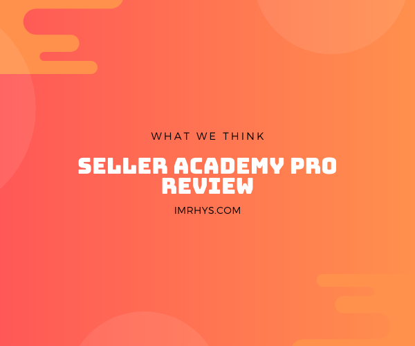 seller academy pro review