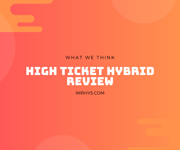high ticket hybrid review